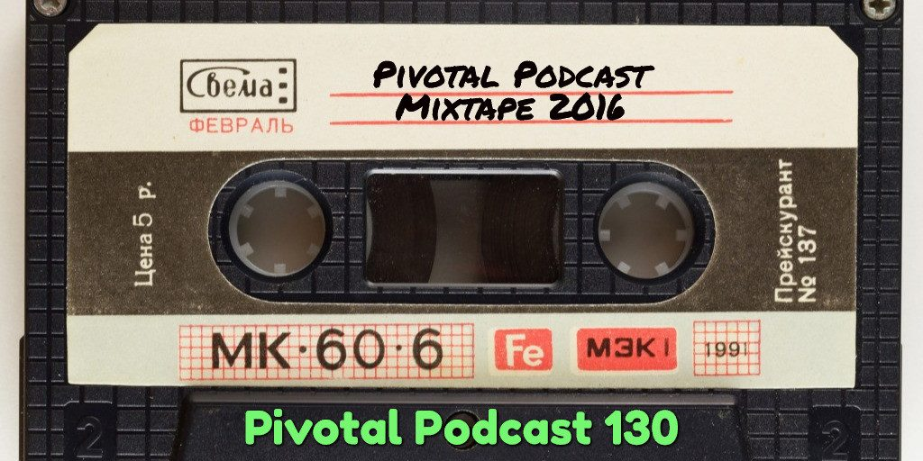 Pivotal Podcast Mixtape!